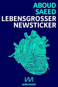 Cover - Aboud Saeed – Lebensgroßer Newsticker
