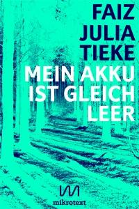 Cover-Faiz-Julia-Tieke-Mein-Akku-ist-gleich-leer-mikrotext-2015-400px